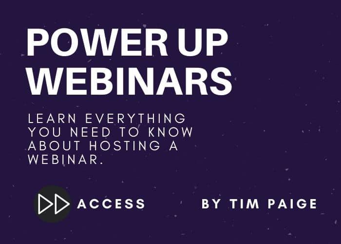 PowerUp Webinars (by Tim Paige)
